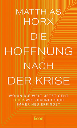 Buchcover: Matthias Horx - Die Hoffnung nach der Krise