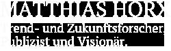 Matthias Horx - Trend- und Zukunftsforscher, Publizist und Visionär